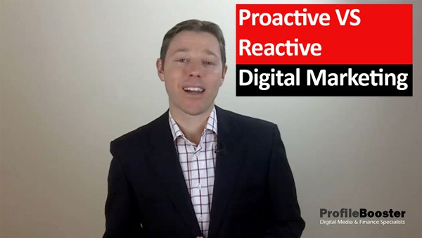 Are You a Proactive or Reactive Digital Marketer?
