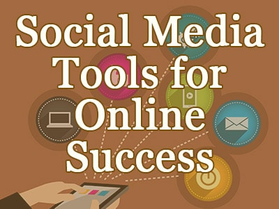 7 Social Media Tools You Should be Using