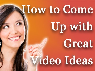 YouTube Video Ideas & How to Create Better Videos