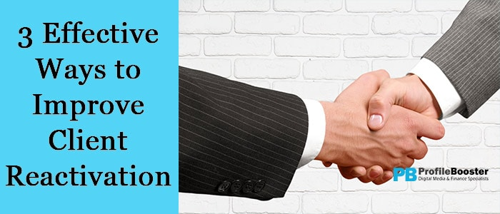 How to improve client reactivation