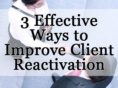 3 Effective Ways to Improve Client Reactivation