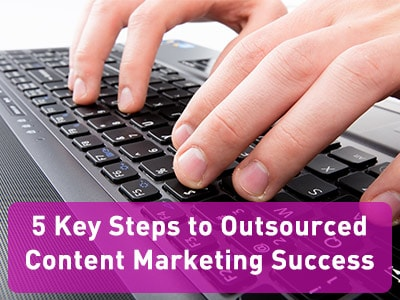 How to make the most of your outsourced content marketing