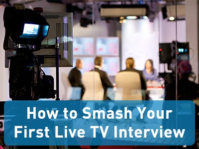 How to Smash Your First Live TV Interview