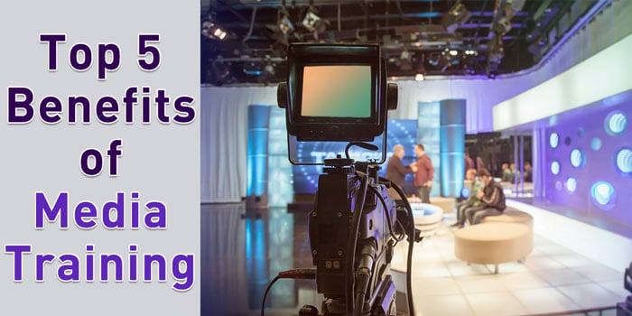 top 5 benefits of media training