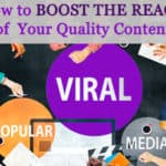 How to Boost the Reach of Your Quality Content
