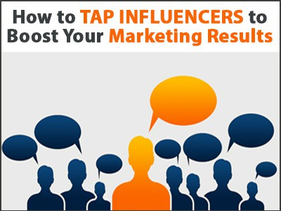 How to Tap Influencers to Boost Your Marketing Results