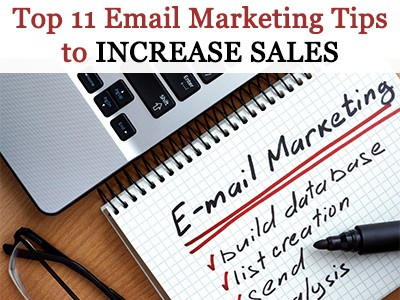 Top 11 Email Marketing Tips to Increase Sales in 2018