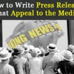 How To Write Press Releases That Appeal To The Media