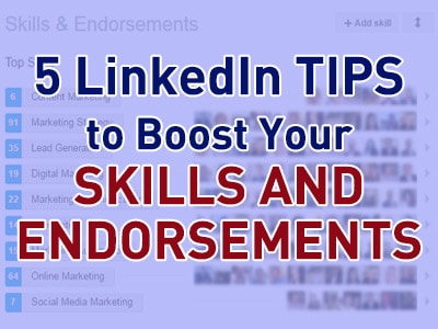 5 LinkedIn Tips to Boost Your Skills and Endorsements in 2017