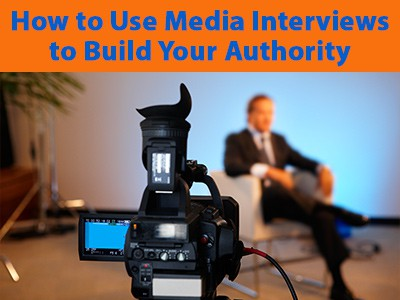 How to use media interviews to build your authority