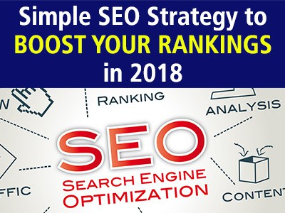 Simple SEO Strategy to Boost Your Rankings in 2018
