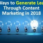 7 Ways to Generate Leads Through Content Marketing