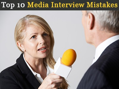 Top 10 Media Interview Mistakes As Seen By Journos