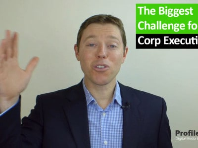 Your Biggest Challenge as a Corporate Executive and How You Can Fix It