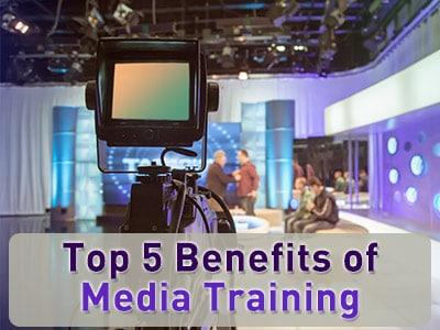 Top 5 benefits of media training