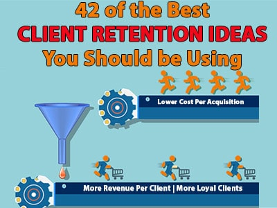 42 of the Best Client Retention Ideas You Should be Using