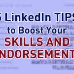 5 LinkedIn Tips to Boost Your Skills and Endorsements